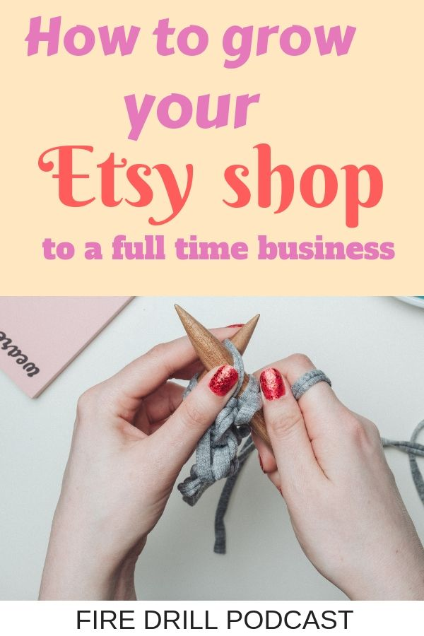 How to grow your Etsy shop to a full time business