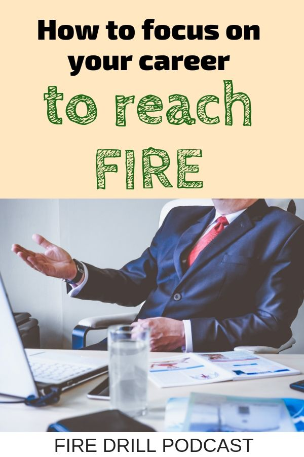 How to Focus on Your Career to Reach FIRE