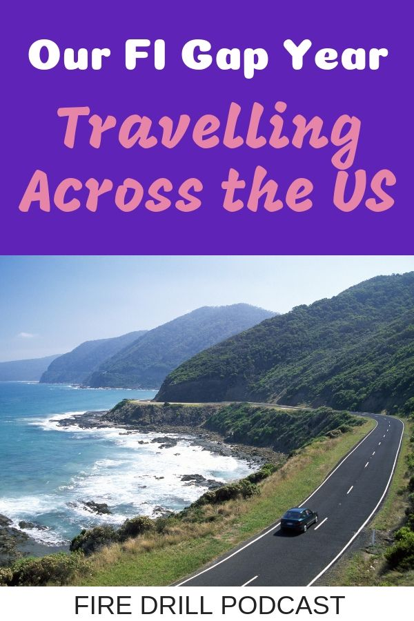 Our FI Gap Year Travelling Across the US